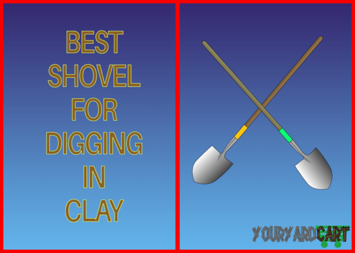 best-shovel-for-digging-in-clay